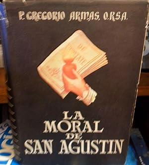 LA MORAL DE SAN AGUSTÍN: R. P. GREGORIO ARMAS DE LA PURÍSIMA CONCEPCIÓN O.R.S.A.