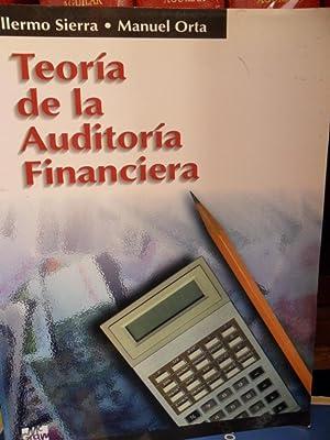 TEORÍA DE LA AUDITORÍA FINANCIERA: GUILLERMO SIERRA - MANUEL ORTA