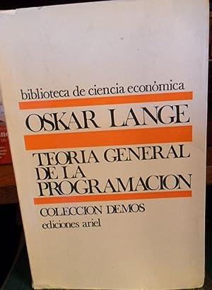 TEORÍA GENERAL DE LA PROGRAMACIÓN (DECISIONES ÓPTIMAS): OSKAR LANGE