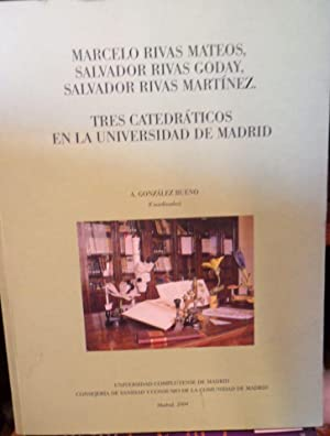 MARCELO RIVAS MATEOS , SALVADOR RIVAS GODOY , SALVADOR RIVAS MARTÍNEZ. TRES CATEDRÁ...