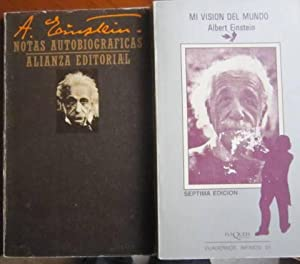Mi visión del mundo + Notas autobiográficas: Albert Einstein