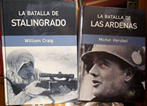 LA BATALLA DE LAS ARDENAS + LA BATALLA DE STALINGRADO (2 libros): MICHEL HERUBEL // WILLIAM CRAIG