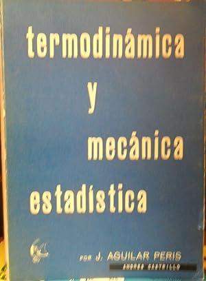 TERMODINÁMICA Y MECÁNICA ESTADÍSTICA: J. AGUILAR PERIS