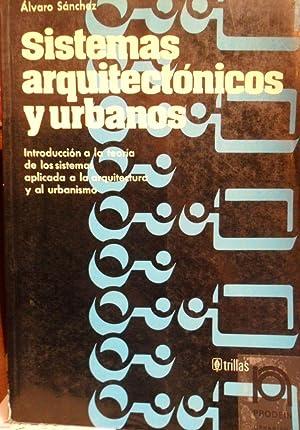 SISTEMAS ARQUITÉCTONICOS Y URBANOS Introducción a la: ÁLVARO SÁNCHEZ