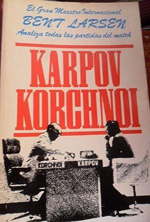 El Gran Maestro Internacional BENT LARSEN Analiza todas las partidas del match KARPOV - KORCHNOI: ...