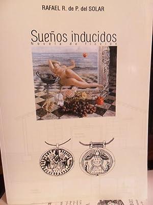 SUEÑOS INDUCIDOS I : Eróticos . Fantásticos y de aventuras . Reales, con un ...