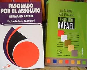 FASCINADO POR EL ABSOLUTO Hermano Rafael + LAS PÁGINAS MÁS BELLAS DEL HERMANO RAFAEL ...