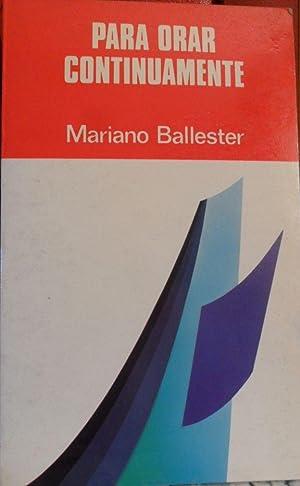 PARA ORAR CONTINUAMENTE: MARIANO BALLESTER