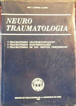 NEUROTRAUMATOLOGÍA Traumatismos craneoencefálicos - Traumatismos raquimedulares - ...