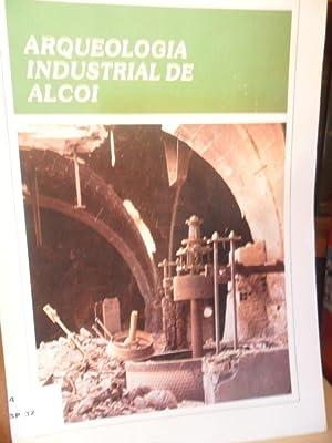ARQUEOLOGÍA INDUSTRIAL DE ALCOI: R. ARACIL - M. CERDÁ - M. GARCÍA BONAFÉ
