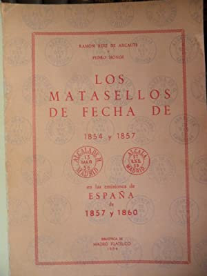 LOS MATASELLOS DE FECHA DE 1854 Y 1857 EN LAS EMISIONES DE ESPAÑA DE 1857 Y 1860: RAMÓN RUIZ...