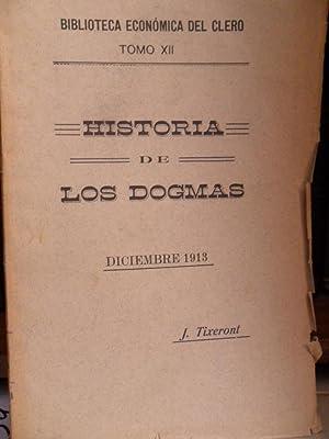 BIBLIOTECA ECONÓMICA DEL CLERO Tomo XII - HISTORIA DE LOS DOGMAS EN LA ANTIGÜEDAD ...