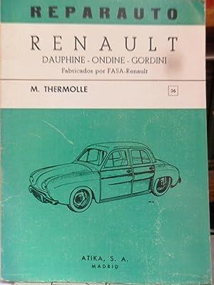 REPARAUTO - Breve manual de reparación del RENAULT Dauphine - Ondine- Gordini con 85 ilustraciones ...