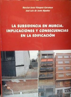 LA SUBSIDENCIA EN MURCIA . IMPLICACIONES Y CONSECUENCIAS EN LA EDIFICACIÓN: NARCISO-JESÚS ...