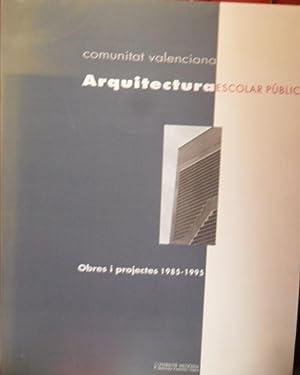 COMUNITAT VALENCIA - ARQUITECTURA ESCOLAR PÚBLICA - OBRES I PROJECTES 1985-1995: PILAR DE ...