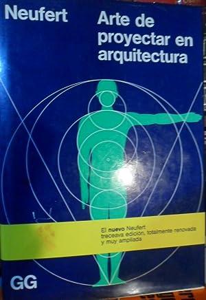ARTE DE PROYECTAR EN ARQUITECTURA 13ª edición: ERNST NEUFERT