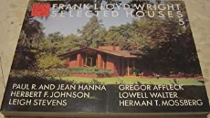 FRANK LLOYD WRIGHT. SELECTED H0USES 5.