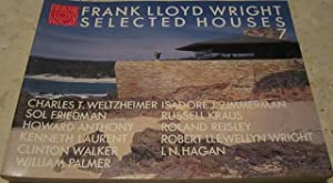 FRANK LLOYD WRIGHT. SELECTED H0USES 7.