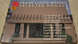 FRANK LLOYD WRIGHT. SELECTED H0USES 8.