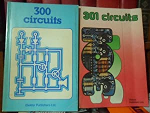 300 CIRCUITS for the Home Constructor +301 CIRCUITS Practical Electronic Circuits for the Home Co...