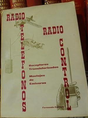 RADIO TELÉFONOS - RADIO CONTROL Receptores transistorizados: FERNANDO ESTRADA VIDAL