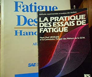 LA PRATIQUE DES ESSAIS DE FATIGUE +: HENRI-PAUL LIEURADE //