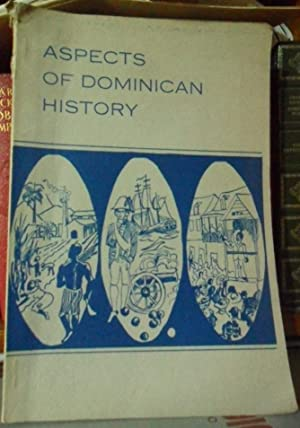 ASPECTS OF DOMINICAN HISTORY