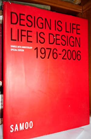DESIGN IS LIFE . LIFE IS DESIGN 1976-2006 Samoo 30th Anniversary Special Edition