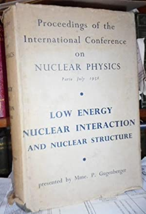 Proceedings of the International Conference on NUCLEAR PHYSICS Paris July 1958 - LOW ENERGY NUCLE...