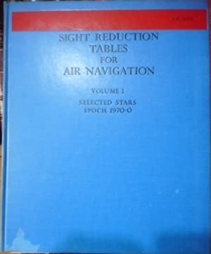 SIGHT REDUCTION TABLES FOR AIR NAVIGATION Volume I Selected stars - Epoch 1970·0