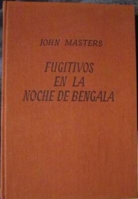 Fugitivos en la noche de Bengala: Masters, John