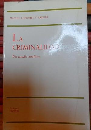 La criminalidad. Un estudio analítico: LÓPEZ-REY Y ARROJO;