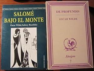 De profundis + Salomé y Bajo el: Wilde, Oscar/ Beardsley,
