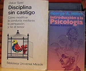 Disciplina sin castigo. Cómo modificar la conducta mediante la persuasión, y no el ...