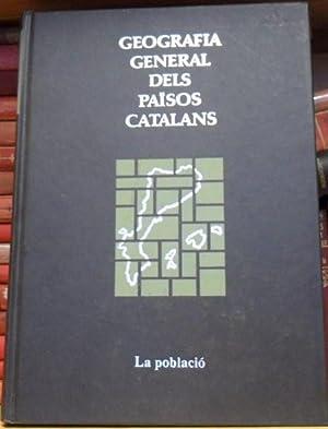 Geografia general dels Països Catalans. La població. Volumen III: Carles CARRERAS i ...