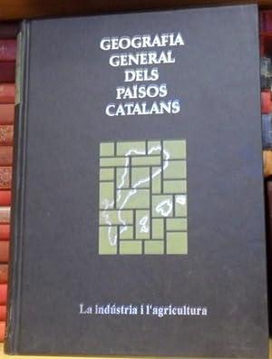 Geografia general dels Països Catalans. La indústria i l'agricultura. Volumen VI: ...