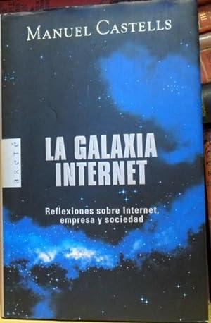 LA GALAXIA INTERNET. Reflexiones sobre internet, empresa y sociedad: Manuel CASTELLS