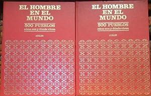 EL HOMBRE EN EL MUNDO . 500 PUEBLOS. Cómo son y dónde viven. Tomo 3 Indios-Mahgrebies...
