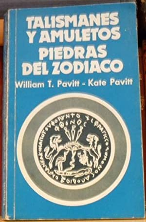 TALISMANES Y AMULETOS PIEDRAS DEL ZODIACO: William T. Pavitt- Kate Pavitt