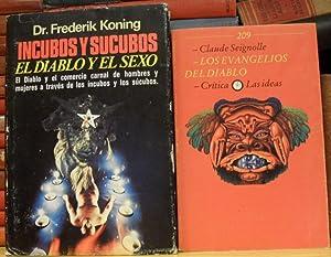 INCUBOS Y SUCUBOS. EL DIABLO Y EL SEXO. El diablo y el comercio carnal de hombres y mujeres a trav&...