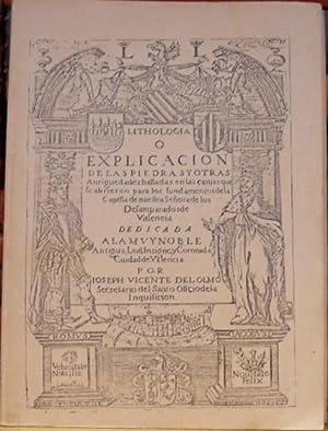 LITHOLOGIA O EXPLICACION DE LAS PIEDRAS Y OTRAS Antiguedades halladas en las çanjas que se ...