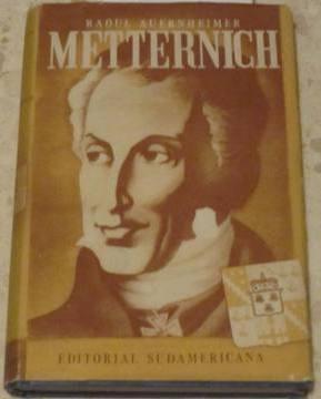 Metternich . Estadista y hombre galante: Raoul Auernheimer