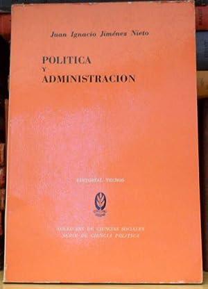 POLÍTICA Y ADMINISTRACION Un ensayo de teoría: Juan Ignacio Jiménez