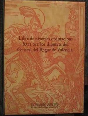 Libre de diverses ordinacions fetes per los diputats del General del Regne de Valencia (2 libros: ...