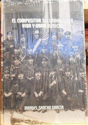 EL COMPOSITOR SALVADOR GINER - VIDA Y OBRA MUSICAL: MANUEL SANCHO GARCÍA