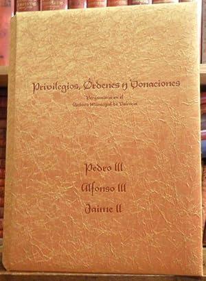 Privilegios, Órdenes y Donaciones de Pedro III , Alfonso III, Jaime II - Pergaminos en el ...