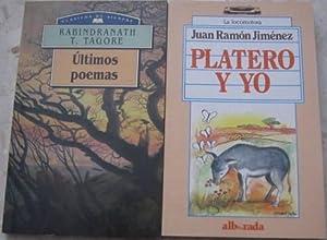 últimos poemas + Platero y yo (2 libros): Rabrindranat Tagore // Juan Ramón Jiménez