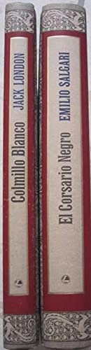 El corsario negro + Colmillo blanco (2 libros): Emilio Salgari // Jack London