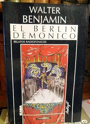 EL BERLÍN DEMÓNICO - Relatos radiofónicos: WALTER BENJAMIN
