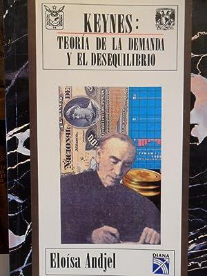 KEYNES: TEORÍA DE LA DEMANDA Y EL DESEQUILIBRIO: ELOÍSA ANDJEL